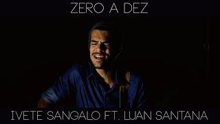 HQ - Zero a Dez (Ivete Sangalo)