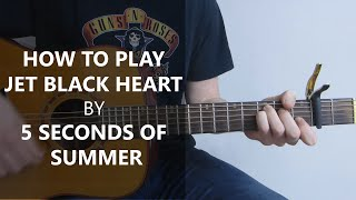 5 Seconds of Summer Jet Black Heart Chords - Cover