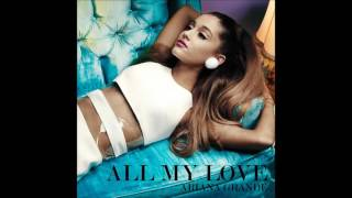 Ariana Grande - All My Love (Official Audio)