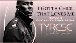 Tyrese - I Gotta Chick That Love Me HD