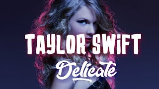 Taylor Swift - Delicate (Lyrics) (Clean Version)