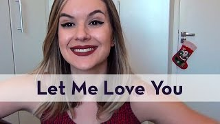 Let me Love You | Dj Snake feat. Justin Bieber | Carina Mennitto Cover