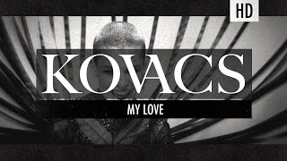 Kovacs - My Love (Official Video) width=