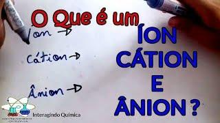 Íons : Cátion e Ânion - #7 ATOMÍSTICA