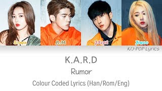 K.A.R.D (카드) - Rumor Colour Coded Lyrics (Han/Rom/Eng)