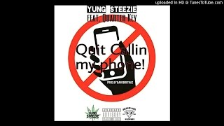 Yung Steezie - Quit Callin FEAT. Quarter Key