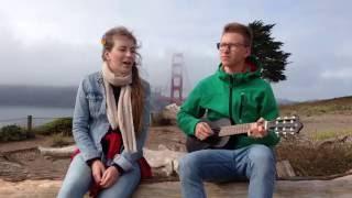 San Francisco - Scott McKenzie (Cover by Ame & Ben)