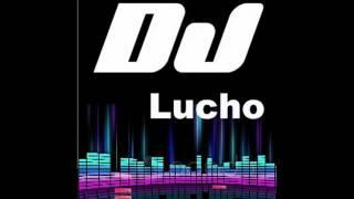 ME LLAMAS DJ LUCHO