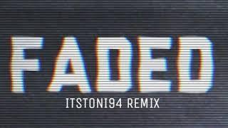 Alan Walker-Faded (ItsToni94 Remix)