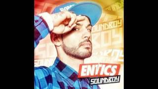 2 - Entics Feat BoomDaBash - Soundboy
