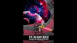 "IN-MADUREZ ""ANDO"" (A PUNTO DE ENLOQUECER)"
