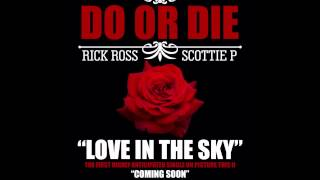 Do or die ft. Rick Ross