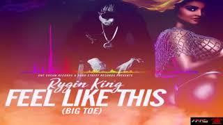 Rygin King - Feel like this (Big Toe) - November 2017
