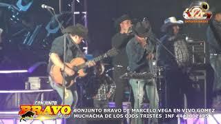 Conjunto Bravo De Marcelo Vega Muchacha De Los Ojos Tristes En Vivo Gomez