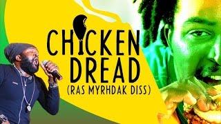 Fantan Mojah - Chicken Dread (Ras Myrhdak Diss) July 2015
