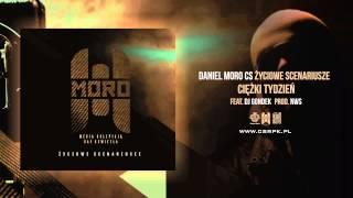 Daniel MORO / CS - CIĘŻKI TYDZIEŃ // + DJ Gondek // Prod. NWS.