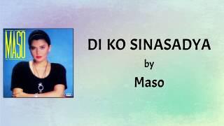 Maso - Di Ko Sinasadya (Lyrics Video)