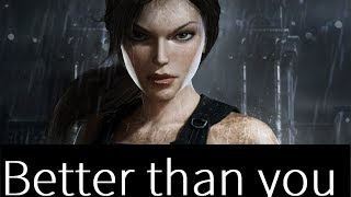 Lara Croft is better than you