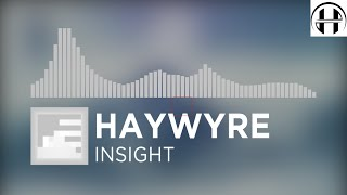 [EDM] Haywyre - Insight