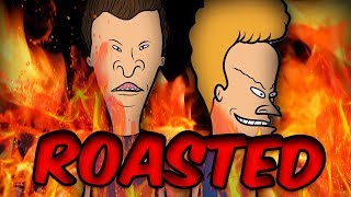 Beavis And Butthead : ROASTED 🔥🔥🔥