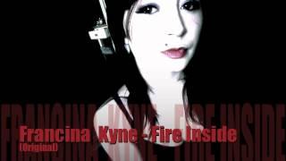 Francina Kyne-Fire Inside(Original)