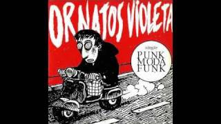 Ornatos Violeta - Punk Moda Funk