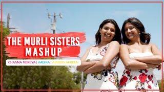 """The Murli Sisters"" Mash Up  | Channa Mereya | Kabira | Afreen Afreen"