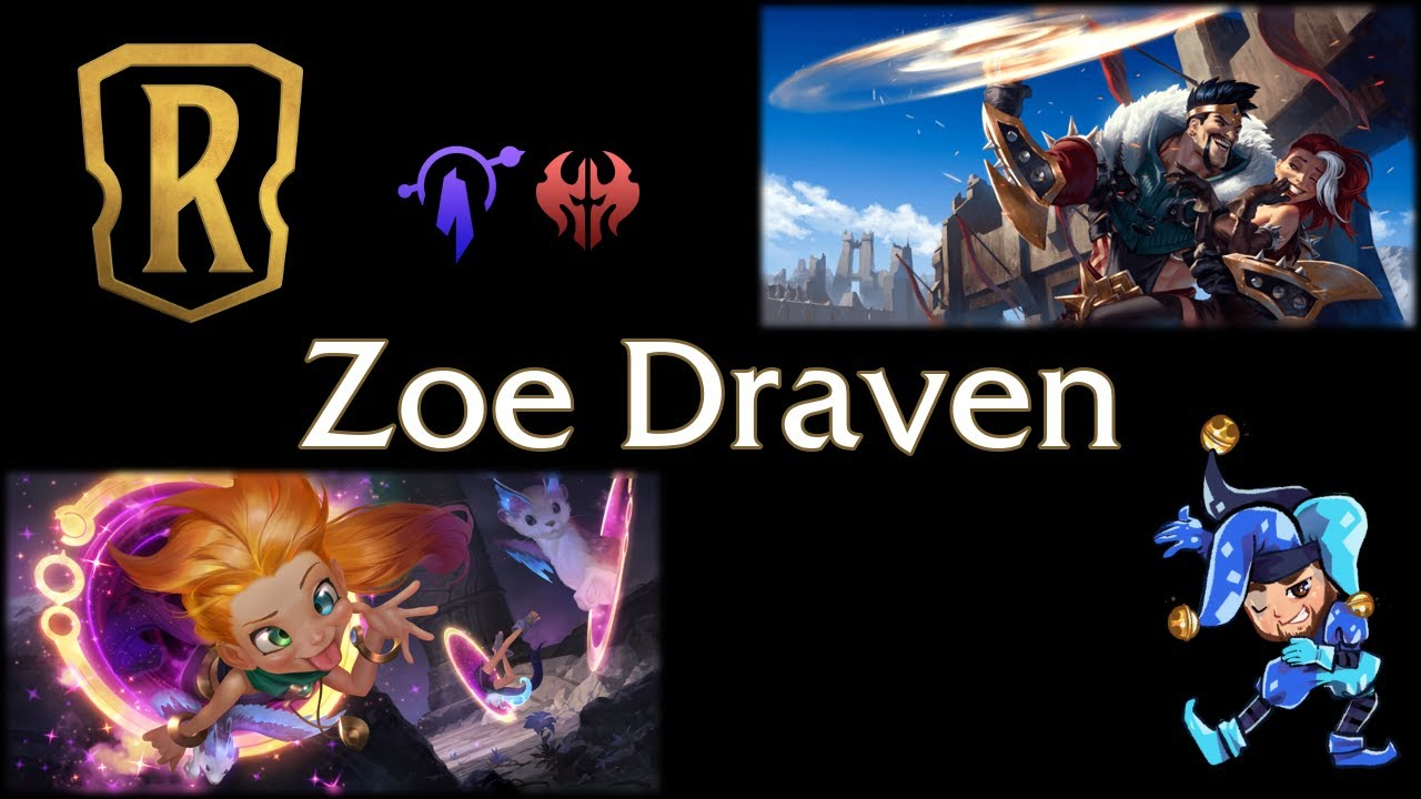 Jeff Hoogland - Zoe Draven - Legends of Runeterra Deck - January 21st, 2021