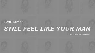 John Mayer - Still Feel Like Your Man (Subtitulada en Español)