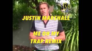 Justin Marshall - Me Oh My Trap Remix