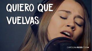 Quiero que vuelvas - Alejandro Fernández (Carolina Ross cover)