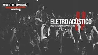 """Louvor Eletro Acústico 2 """"Viver em Comunhão"""" - Paulo César Baruk e Banda Salluz"""