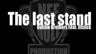 The last stand - Outlaw brothers Feat. Illslick