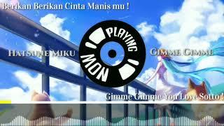 Hatsune Miku - GIMME GIMME (lyrics) [ Subtitle Indoneasia, romanji]