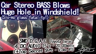 Car Stereo BASS Blows Huge Hole In Windshield!  (Slo-Mo Glass Fatality) D.G.A.F. Video #15