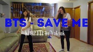 BTS - Save Me Kpop Dance FTF by Yaksok