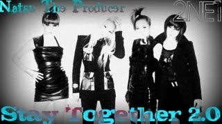 2NE1 - Stay Together 2.0 (Natsu The Producer) [Lolly Dédication]