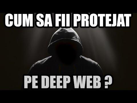 CUM SA FII PROTEJAT PE DEEP WEB ?