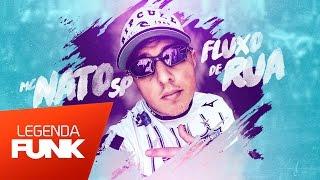 MC Nato SP - Fluxo de Rua (DJ Tavinho) Lançamento 2017