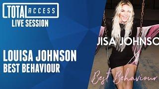 Louisa Johnson - Best Behaviour (Live on Total Access)