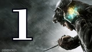 Dishonored Walkthrough - Part 1 - Corvo Attano (1080p)