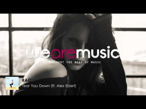 rac-tear-you-down-ft-alex-ebert-wearemusicfr