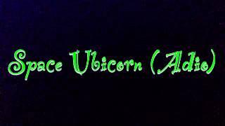 """""""Space Unicorn"""" (Audio)"""