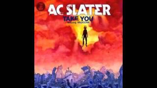 AC Slater - Take You Feat. Ninjasonik (Lazer Sword Remix)