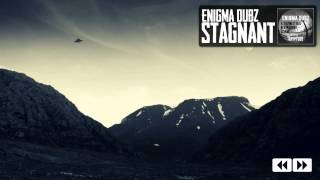 ENiGMA Dubz - Stagnant