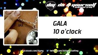 GALA  - 10 o'clock [Official]