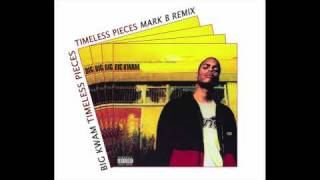Big Kwam - Timeless Pieces - (Unreleased) Mark B Remix
