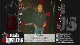 Stein - Make It Clap (Raw) August 2017