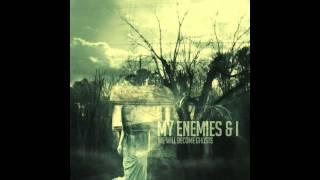 My Enemies & I-YFDTM (HD)