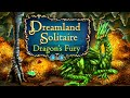 Video for Dreamland Solitaire: Dragon's Fury